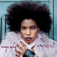 Gray, Macy: Id