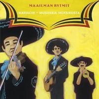 V/A: Maailman rytmit - mariachi - musiikkia Meksikosta