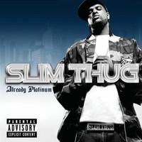 Slim Thug: Already Platinum