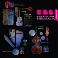 Sibelius Akatemian Folk Big Band: Sibelius Akatemian Folk Big Band