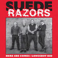 Suede Razors: Here she comes/Longshot kid