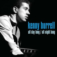 Burrell, Kenny: All Day Long/All Night long