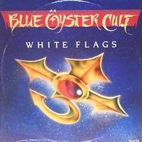 Blue Öyster Cult: White Flags