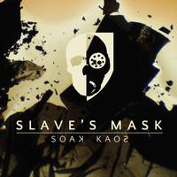 Slave's Mask: Soak kaos