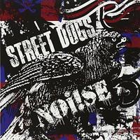 Street Dogs: Street dogs/noi!se