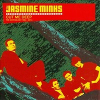 Jasmine Minks: Cut me deep -the anthology 1984-2014