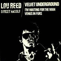 Reed, Lou / Velvet Underground : Street Hassle