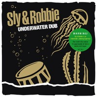 Sly & Robbie: Underwater dub