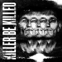 Killer be Killed: Killer Be Killed