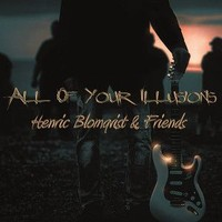 Blomqvist, Henric: All of your illusions