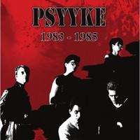 Psyyke: 1983 - 1985