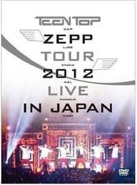 Teen Top: Zepp Tour 2012 Live in Tokyo