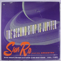 Sun Ra: The Second Stop Is Jupiter
