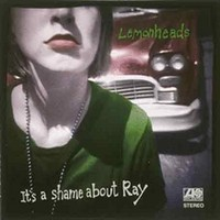 Lemonheads: It's a shame about Ray