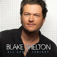 Shelton, Blake: All About Tonight