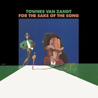 Van Zandt, Townes: For The Sake of the Song