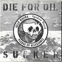 Biafra, Jello: Die for oil sucker/ pledge of allegiance