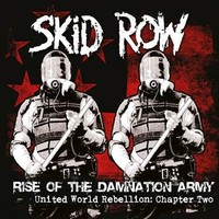 Skid Row: Rise Of The Damnation Army – United World Rebellion: Chapter TWO