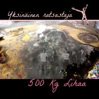 500 kg lihaa: Yksinäinen ratsastaja