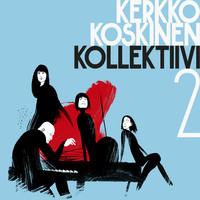 Koskinen, Kerkko / Koskinen, Kerkko Kollektiivi : 2