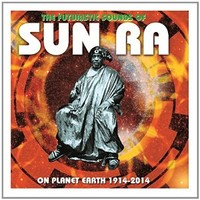 Sun Ra: Futuristic Sounds Of Sun Ra: On Planet Earth 1914-2014