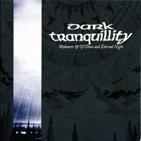 Dark Tranquillity: Skydancer / Of chaos and eternal night