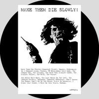 Soundtrack: Make Them Die Slowly!