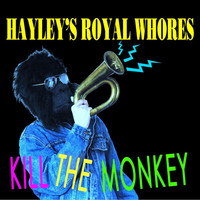 Hayley's Royal Whores: Kill The Monkey