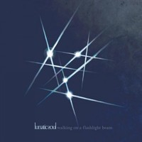 Lunatic Soul: Walking on a flashlight beam