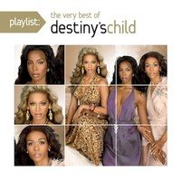 Destiny's Child: Playlist: the very best of destiny's child