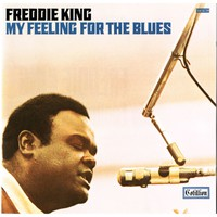 King, Freddie: My feeling for the blues
