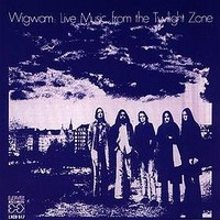 Wigwam : Live Music from the Twilight Zone