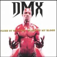 DMX: Flesh Of My Flesh Blood Of My Blood