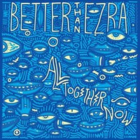 Better than Ezra: All Together Now
