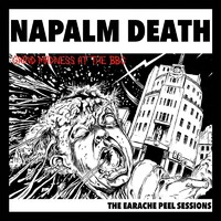Napalm Death: The Earache Peel Sessions
