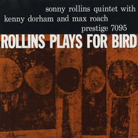 Rollins, Sonny: Plays for Bird
