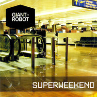 Giant Robot: Superweekend