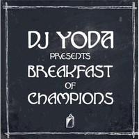 Dj Yoda: Presents… Breakfast Of Champions