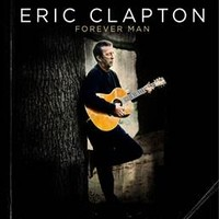 Clapton, Eric: Forever Man – The Best Of Eric Clapton