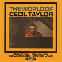 Taylor, Cecil: The World Of Cecil Taylor
