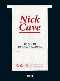 Cave, Nick: Balladi pahasta olosta