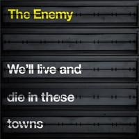 Enemy: We'll Live And Die In These Towns