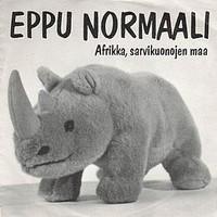 Eppu Normaali: Afrikka, sarvikuonojen maa/ viinaa tsat tsat tsaa