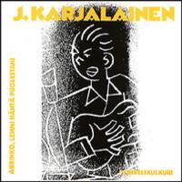 Karjalainen, J.: Aurinko lemmi häntä puolestani/ Tohvelikulkuri