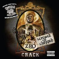 Z-Ro: Crack (Chopped & Screwed)