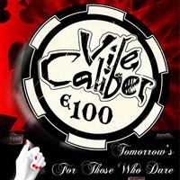 Vile Caliber: Tomorrow's For Those Who Dare