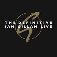 Gillan, Ian: The definitive Ian Gillan live