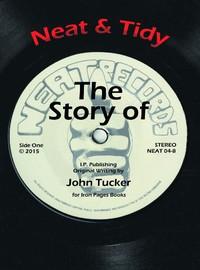 Tucker, John: Neat & Tidy - The Story of Neat Records