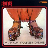 69 Eyes: Wrap your troubles in dreams