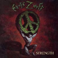 Enuff Z Nuff: Strength